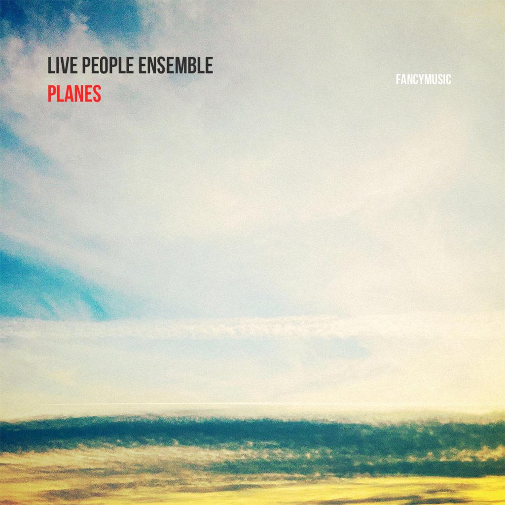 Planes by Live People Ensemble